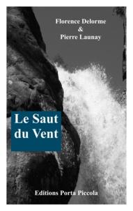 Pierre Launay Pierre Launay et  Éditions Porta Piccola - Le Saut du Vent.