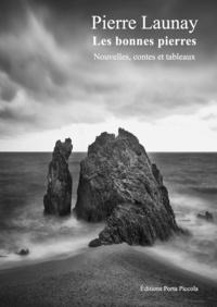 Pierre Launay Pierre Launay et Cyril Delorme - Les bonnes pierres.