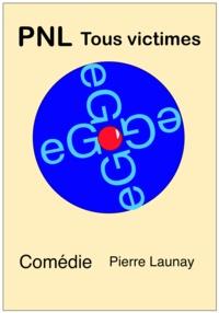 Pierre Launay Pierre Launay - PNL Tous victimes - Manipulez-les tous, Dieu reconnaitra les siens.