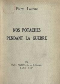 Pierre Laurant - Nos potaches pendant la guerre.