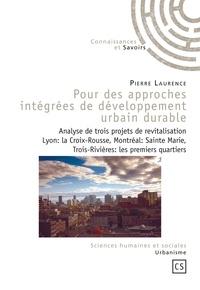 Pierre Laurence - Pour des approches intégrées de développement urbain durable - Analyse de trois projets de revitalisation.