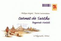 Pierre Laurendeau et Pascal Proust - Carnet de Sarthe - Regards croisés.
