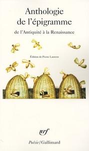 Pierre Laurens - Anthologie de l'épigramme - De l'Antiquité à la Renaissance, édition trilingue français, grec, latin.