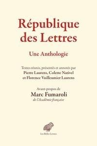 Pierre Laurens et Colette Nativel - République des Lettres - Une Anthologie.