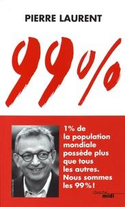 Pierre Laurent - 99 % - 1 % de la population mondiale possède plus que tous les autres. Nous sommes les 99 % !.