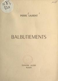Pierre Laurent - Balbutiements.