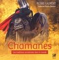 Pierre Laurent - Chamanes - Les traditions ancestrales dans le monde.