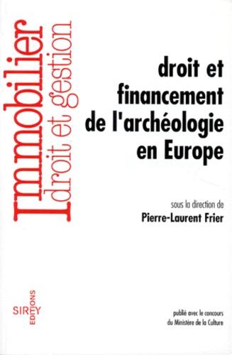 Pierre-Laurent Frier - Droit et financement de l'archéologie en Europe.