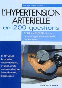 Pierre Laurent - L'hypertension artérielle en 200 questions.