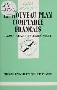 Pierre Lauzel et André Prost - Le Nouveau Plan comptable français.