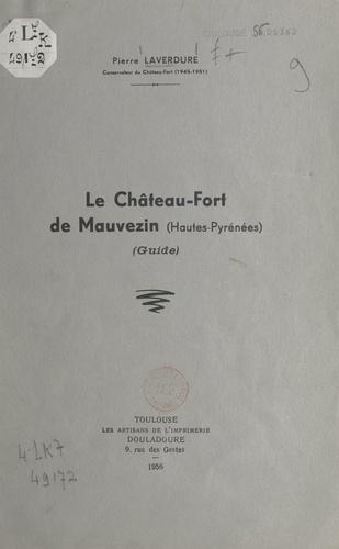 Le Château-Fort de Mauvezin. Haute-Pyrénées
