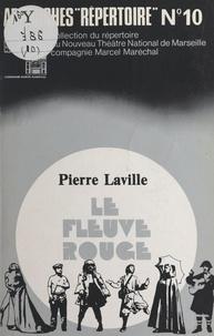 Pierre Laville - Le fleuve rouge - Théâtre.