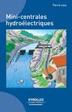 Pierre Lavy - Mini-centrales hydroélectriques.