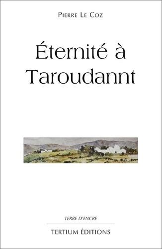 Eternité à Taroudant  édition revue et augmentée