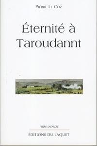 Pierre Le Coz - Eternité à Taroudant.