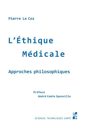 Pierre Le Coz - L'éthique médicale - Approches philosophiques.
