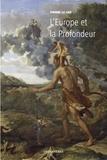 Pierre Le Coz - L'Europe et la profondeur - Tome 1.