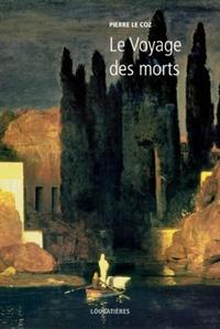 Pierre Le Coz - L'Europe et la Profondeur - Tome 4, Le Voyage des morts.