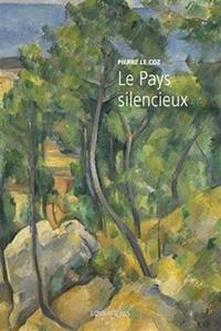 Pierre Le Coz - L'Europe et la Profondeur - Tome 7, Le pays silencieux.