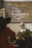 Pierre Le Coz - L'Europe et la Profondeur - Tome 11, Le secret de la domination.