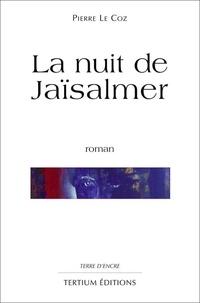 Pierre le Coz - La nuit de Jaïsalmer.
