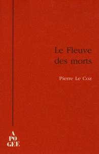 Pierre Le Coz - Le Fleuve des morts.