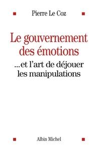 Pierre Le Coz - Le Gouvernement des émotions.