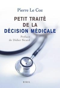 Pierre Le Coz - Petit traité de la décision médicale - Un nouveau cheminement au service des patients.