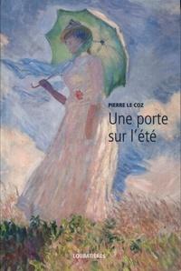 Pierre Le Coz - Une porte sur l'été.