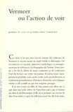 Pierre Le Coz et Pierre-Eric Laroche - Vermeer ou l'action de voir.