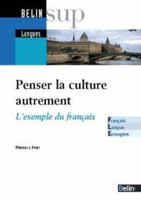 Penser la culture autrement- L'exemple du français - Pierre Le Fort | Showmesound.org