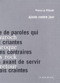 Pierre Le Pillouër - Ajouts contre jour.