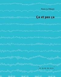 Pierre Le Pillouër - Ça et pas ça.