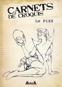 Pierre Le PiXX - Carnets de croquis : Le PiXX.