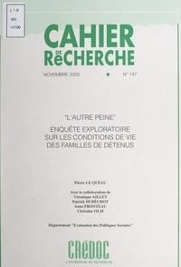Pierre Le Quéau et  Centre de recherche pour l'étu - L'autre peine - Enquête exploratoire sur les conditions de vie des familles de détenus.