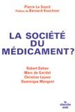 Pierre Le Sourd et Robert Dahan - La société du médicament ?.