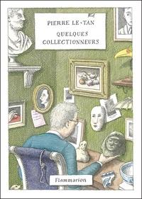 Pierre Le-Tan - Quelques collectionneurs.