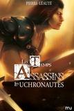 Pierre Léauté - Les temps assassins Tome 2 : Les Uchronautes.