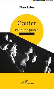 Pierre Lebar - Conter - Pour une parole percutante.