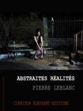 Pierre Leblanc - Abstraites réalités.