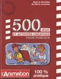 Pierre Lecarme - 500 jeux et activités créatives tous publics.
