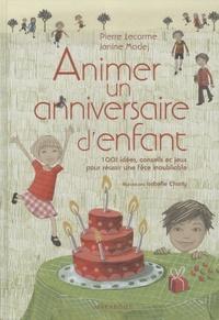 Pierre Lecarme et Janine Madej - Animer un anniversaire d'enfant.