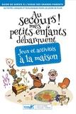 Pierre Lecarme - Au secours ! mes petits-enfants débarquent. Jeux et activités à la maison - Activités ludiques pour les jours de pluie.