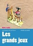 Pierre Lecarme - Grands jeux - Les préparer, les animer ....