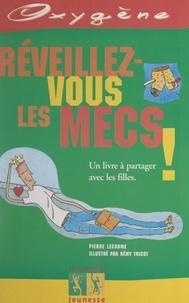 Pierre Lecarme et Rémy Tricot - Réveillez-vous les mecs !.