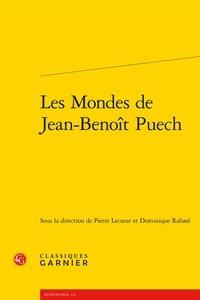 Pierre Lecoeur et Dominique Rabaté - Les Mondes de Jean-Benoît Puech.