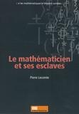 Pierre Lecomte - Le mathématicien et ses esclaves.