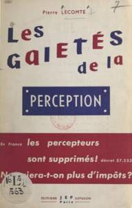 Pierre Lecomte - Les gaietés de la perception - 32 anecdotes.