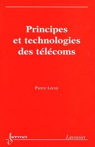 Pierre Lecoy - Principes et technologies des télécoms.