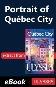 Pierre Ledoux et  Collectif - Québec city - Portrait of Québec City.